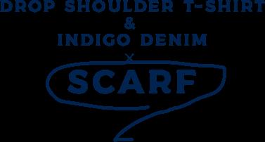 DROP SHOULDER T-SHIRT & INDIGO DENIM ✕ SCARF