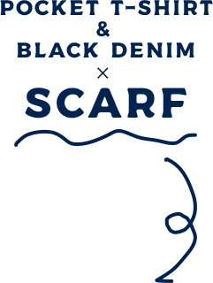 POCKET T-SHIRT & BLACK DENIM ✕ SCARF