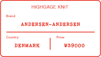 HIGHGAGE KNIT Brand ANDERSEN-ANDERSEN | Country DENMARK | Price ¥39000