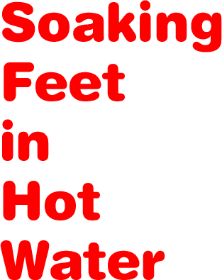 Soaking Feet in Hot Water